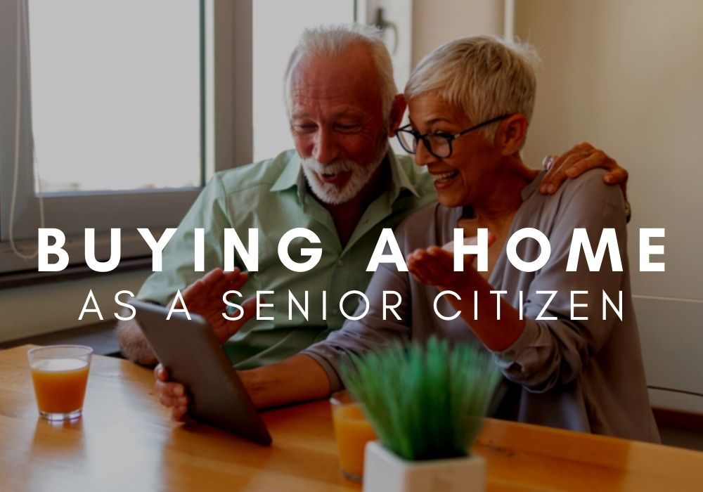 Buying A Home As A Senior Citizen | ON