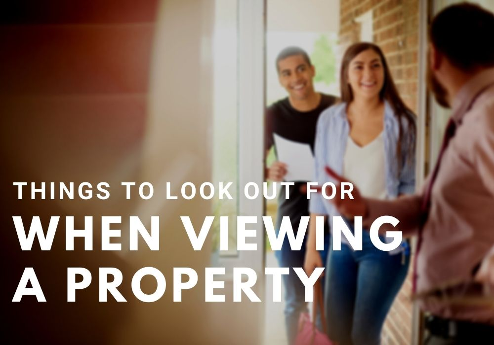 Things To Look Out For When Viewing A Property