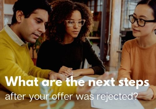 What Are the Next Steps After Your Offer Was Rejected? In Mission, Maple Ridge, Abbotsford, Chilliwack, Langley & Coquitlam, BC